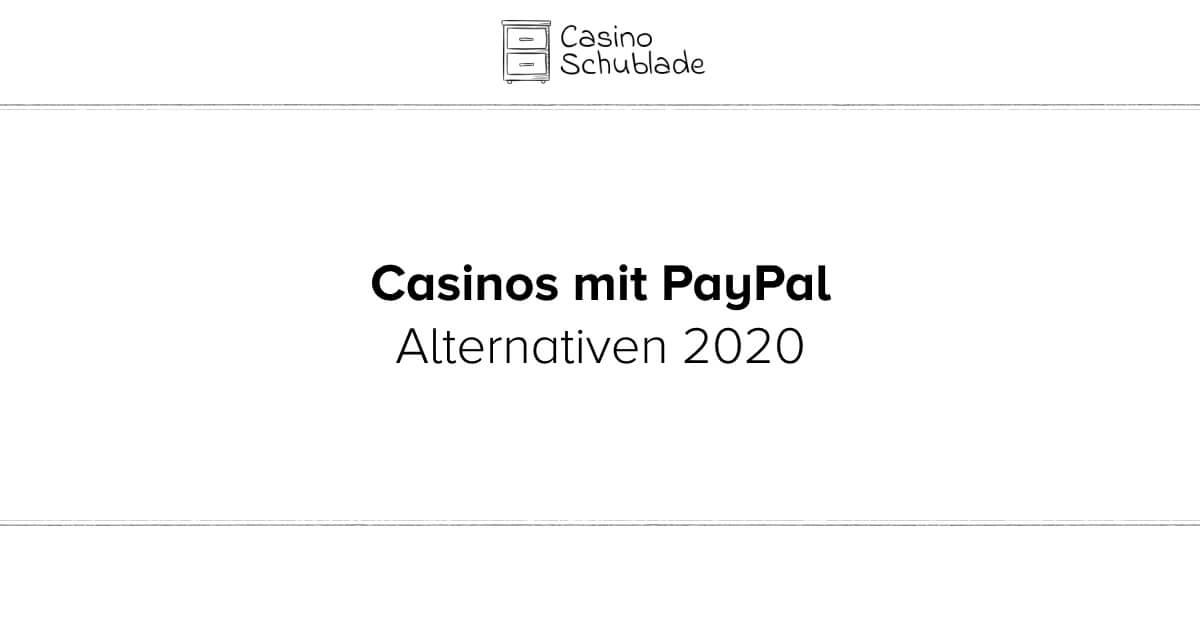 Casinos mit PayPal Alternativen 2020